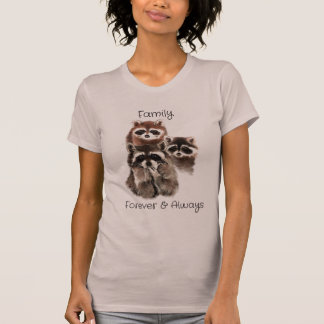 Family Forever & Always Raccoon Animal Nature T-Shirt