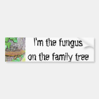 Family fungus line bumper sticker