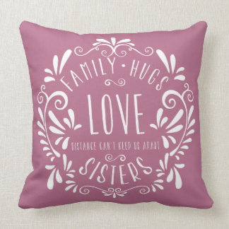 Family Love Hugs Sisters Pillow - Pink