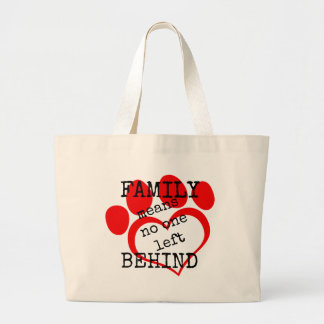 Family Means No One Left Behind Large Tote Bag