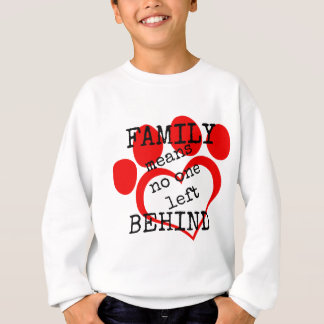 Family Means No One Left Behind Sweatshirt