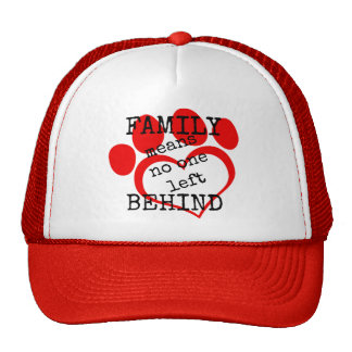 Family Means No One Left Behind Trucker Hat