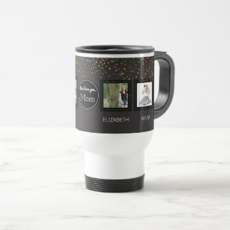 Family Photo Collage Love You Mom Mothers Day Travel Mug