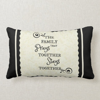 Family Prays Together Stays Together script quote Lumbar Pillow