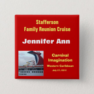 Family Reunion Cruise Badge-CIM2N 2 Inch Square Button
