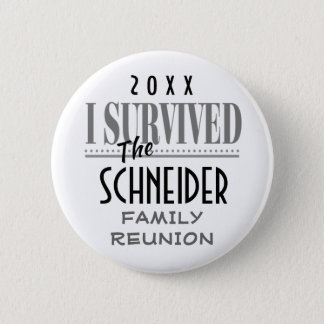 Family Reunion or Party I Survived Keepsake Gift 2 Inch Round Button