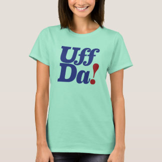 Family Reunion - UFF DA! T-Shirt