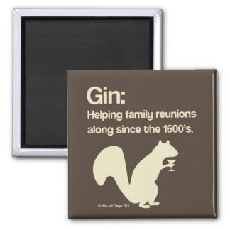 Family Reunions and Gin Square Magnet