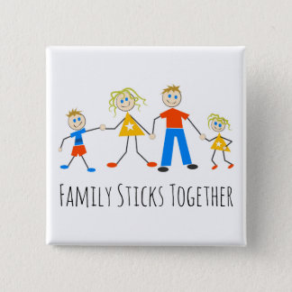 Family Sticks Together 2 Inch Square Button