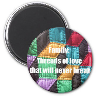 Family, Threads of love that will never break. 2 Inch Round Magnet