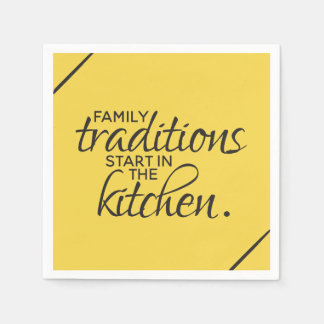 Family Traditions Start in the Kitchen Paper Napkins