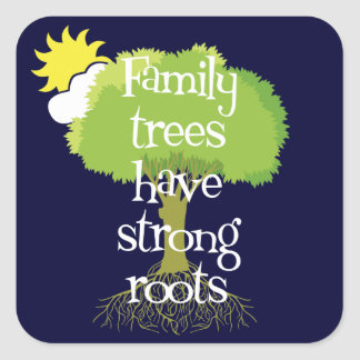 Family Trees Have Strong Roots Genealogy Stickers