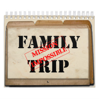 Family Trip Mission Impossible Calendar