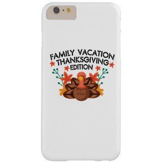 Family Vacation Thanksgiving Barely There iPhone 6 Plus Case