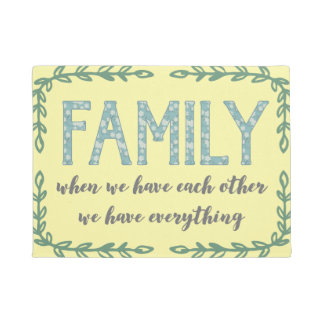 Family, when we have each other we have everything doormat
