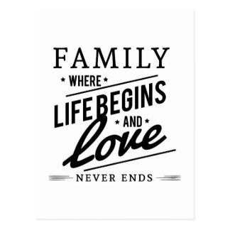 Family Where Life Begins And Love Never Ends Quote Postcard