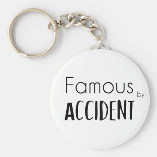 Famous by Accident Keychain