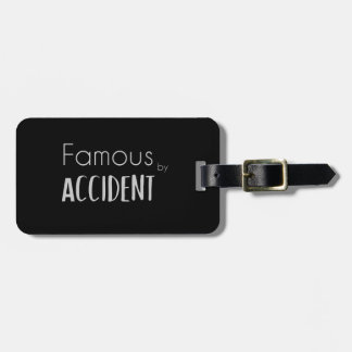 Famous by Accident Luggage Tag
