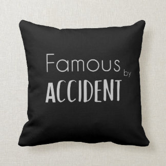 Famous by Accident Throw Pillow