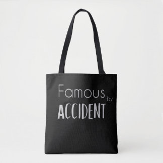 Famous by Accident Tote Bag