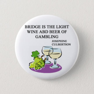 FAMOUS DUPLICATE BRIDGE QUOTE 2 INCH ROUND BUTTON