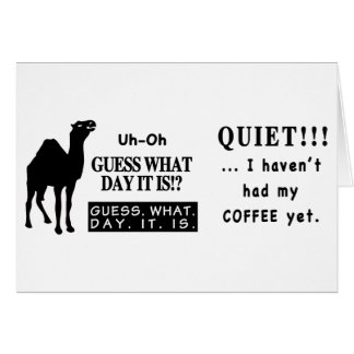Famous Hump Day Camel Saying Quite Coffee Card