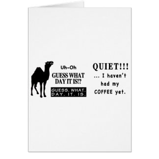 Famous Hump Day Camel Saying Quite Coffee Greeting Card