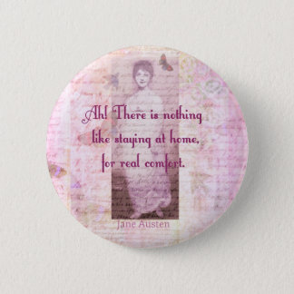 Famous Jane Austen quote about home sweet home 2 Inch Round Button