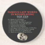Famous Last Words in Roleplaying: Top Ten