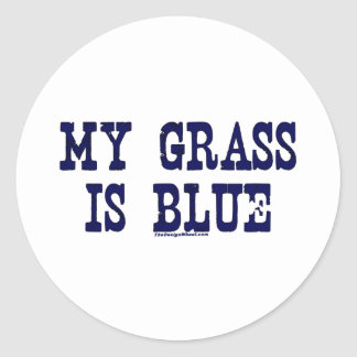Famous My Grass Is Blue Classic Round Sticker