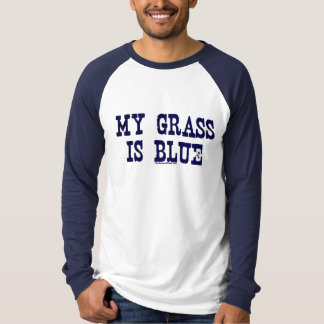 """Famous"" My Grass Is Blue T-Shirt"