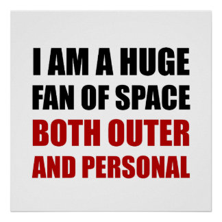 Fan Of Space Outer And Personal Poster