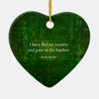 Fanciful Emily Bronte quote -  Wuthering Heights Ceramic Heart Ornament