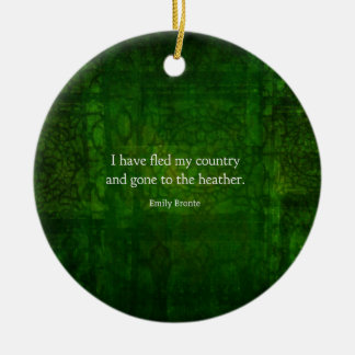 Fanciful Emily Bronte quote -  Wuthering Heights Round Ceramic Ornament
