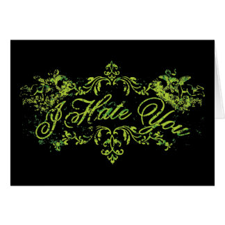 Fancy Green I Hate You Card