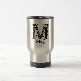 Fancy Monogram: Meg Travel Mug