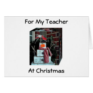 FANTASTIC SNOWMAN AT CHRISTMAS FOR SPECIAL TEACHER GREETING CARD