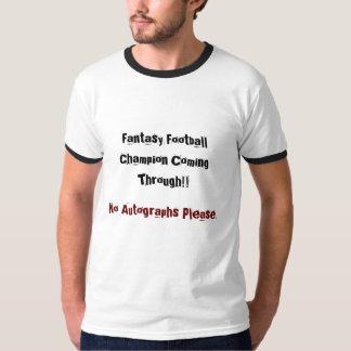 Fantasy Football Champion Coming Through!!, No ... T-Shirt