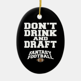 Fantasy Football Dont Drink and Draft Ceramic Ornament