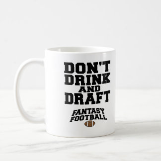 Fantasy Football Dont Drink and Draft Classic White Coffee Mug