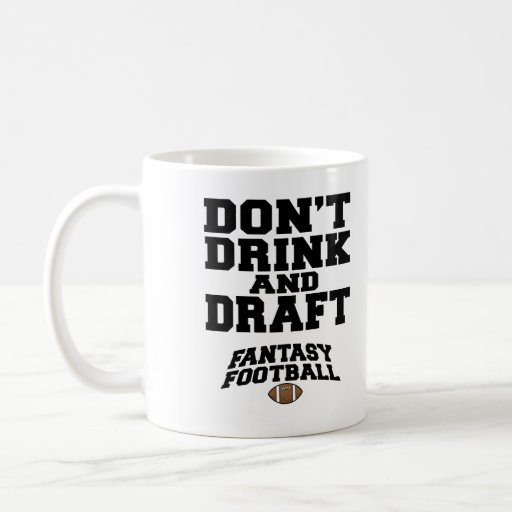 Fantasy Football Dont Drink and Draft Mugs