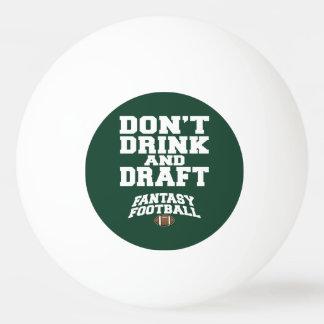 Fantasy Football - Don't Drink and Draft Ping Pong Ball