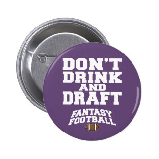 Fantasy Football Don't Drink and Draft - Purple 2 Inch Round Button