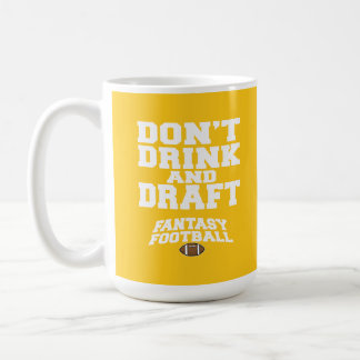 Fantasy Football Don't Drink and Draft - Yellow Classic White Coffee Mug