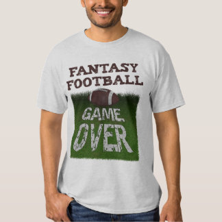 Fantasy Football Game Over T Shirts