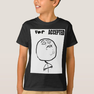 fap accepted T-Shirt