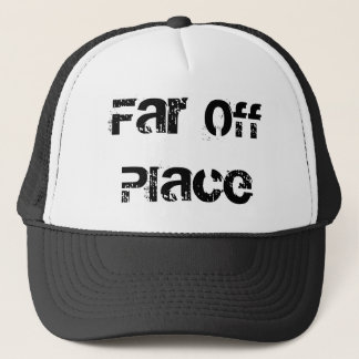 Far Off Place Trucker Hat