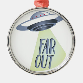 Far Out Metal Ornament