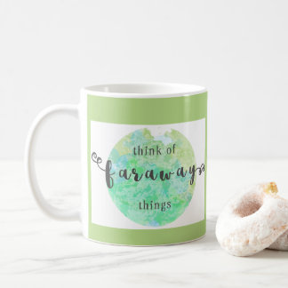 Faraway Things | Mug for Dreamers & Artists