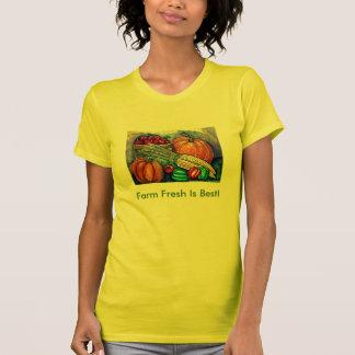 Farm Fresh Is Best! T-Shirt